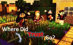Where Did Trust Go? Minecraft