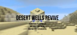 [ Discontinued | 1.6.2 | Forge ] Desert Wells Revive Minecraft Mod