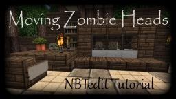 Moving Zombie Heads, Glass block display cabinet, NBTedit Minecraft