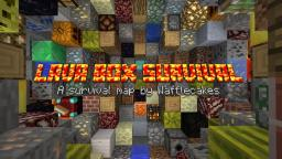 Lava Box Survival Minecraft Map & Project