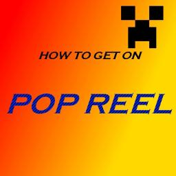How to get on Pop Reel [Funny but it's true] Minecraft Blog