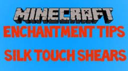 Minecraft Enchantment Tips : Silk Touch Shears Minecraft Blog