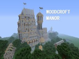 Woodcroft Manor (100% COMPLETE) Minecraft Map & Project