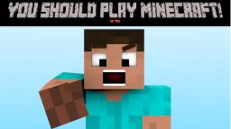 You Should Play Minecraft! (20 Reasons) Minecraft Blog Post