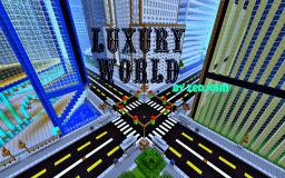 """,,,"""",,, The Luxury World V1 ,,,"""",,, Minecraft Map & Project"""