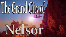 The Grand City of Nelsor Minecraft Project