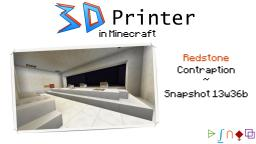 3D Printer in MC ~ Snapshot 13w36b Minecraft Map & Project