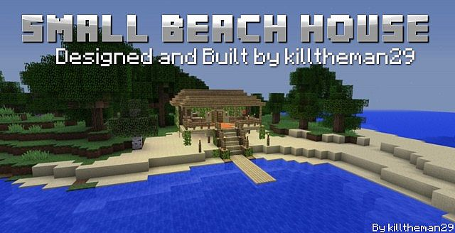 Build off small beach house by killtheman29 minecraft for How to build a beach house