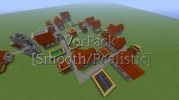 [1.6.2|32x] VorPack [Smooth/Realistic]