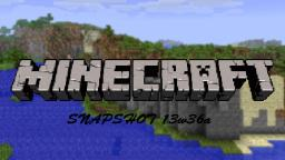 Minecraft SnapShot 13w36a Preview