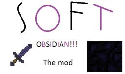 The Softobsidian mod[Modloader]