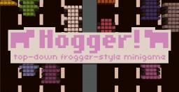Hogger! A top-down, Frogger style minigame! [1.6.2] Minecraft