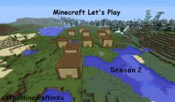 Season 2 Let's Play World Minecraft Project