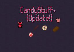 CandyStuff++ [Re-Coded] - Its a Treat! [Forge] [1.6.2] [Update] [ Minecraft Mod