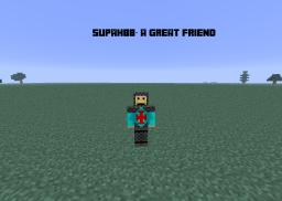 SupahBB - A great friend and a fellow minecrafter. Minecraft Blog