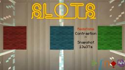 Slot Machine in MC ~ Snapshot 13w37a Minecraft Map & Project