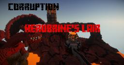 Corruption - Herobrine's Lair 40st place! :D Minecraft Map & Project