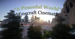 """""""A Peaceful World"""" - Minecraft Cinematic Minecraft Map & Project"""