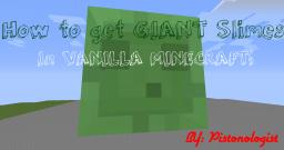 [[[How To Get GIANT Slimes In Vanilla Minecraft!]]] {NO MODS!}[[POP REAL!]] Minecraft Blog