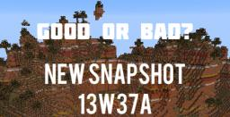 Snapshot 13w37a ! Good or bad? Minecraft Blog Post