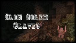Iron Golem Slaves Minecraft