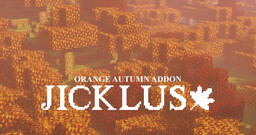 Jicklus 1.16 [ORANGE AUTUMN ADDON] Minecraft Texture Pack