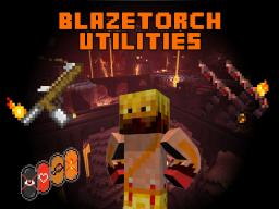 [1.7.10/1.6.4][Forge] BlazeTorch Utilities Mod! Survival Tools on the Nether! Minecraft Mod