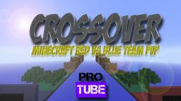 Crossover ~ ProTube Minecraft Team PvP map