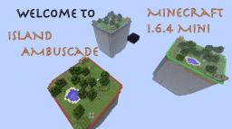 Island Ambuscade: 1.6.4 Survival PVP Minigame Minecraft Map & Project