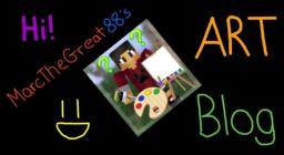 MarcTheGreat88's Art Blog Minecraft Blog