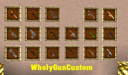 WholyGunCustom, Weapons pack on minecraft!!! [+9000 Download]