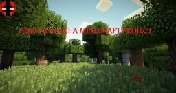 How to start a Minecraft project [MissFunky's Contest entry] Minecraft