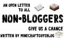 An Open Letter to Non-Bloggers. Minecraft Blog Post