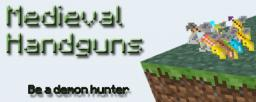[1.6.4][1.6.2][Forge][SP|MP] Handgun Mod - Medieval handguns with different powers Minecraft Mod