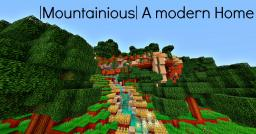 |Mountainious| A Modern Home Minecraft Map & Project