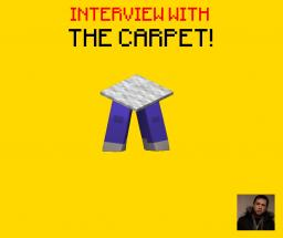 Interview With the Carpet  [Contest Entry] Minecraft