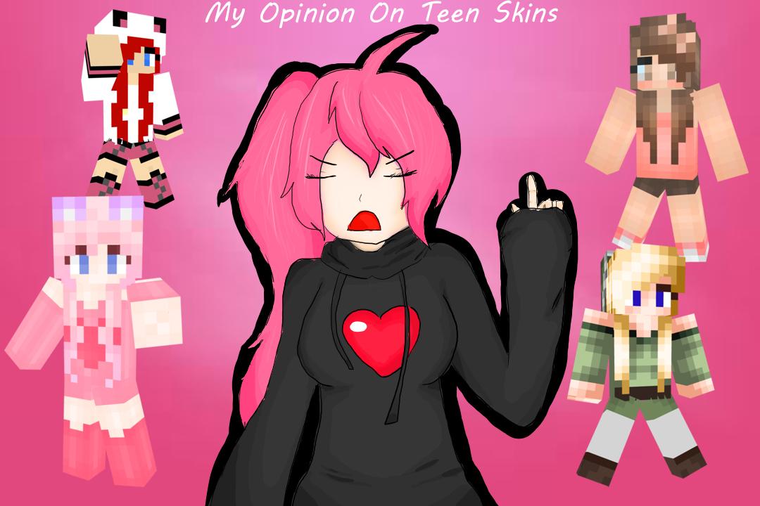 My Opinion On Teen Skins Updated Blog Minecraft Blog