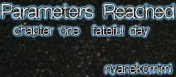 Parameters Reached   Chapter One   Fateful Day [Pop reel :D] Minecraft Blog