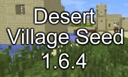 1.6.4 A seed spawning near desert village. Minecraft Blog Post