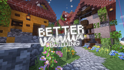 BetterVanillaBuilding V2.40.2 (optifine recommended!) Minecraft Texture Pack