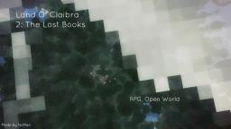 [1.6][RPG][Adventure][Open World] Land O´ Claibra 2: The Lost Books by NoMan Minecraft