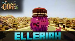 [The Core] Elleriah [Hot Potato] Minecraft Project