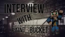 Interview W/ Paint_Bucket Minecraft Blog