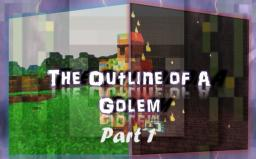 The Outline Of A Golem - Part 1 Minecraft Blog Post