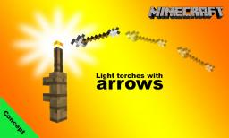 Light torches with Arrows in Minecraft 1.7 Minecraft