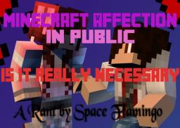Minecraft Affection in Public - Is it Really Necessary? Minecraft Blog