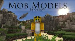 Mob Models | By Geeraf Minecraft Mod