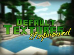 DTI pack (Default Textures Improved) Minecraft