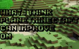 What I think PlanetMinecraft should do to make there website better. Minecraft Blog