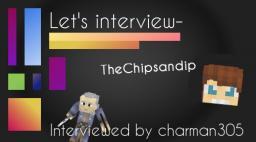 An Interview with TheChipsandip Minecraft Blog